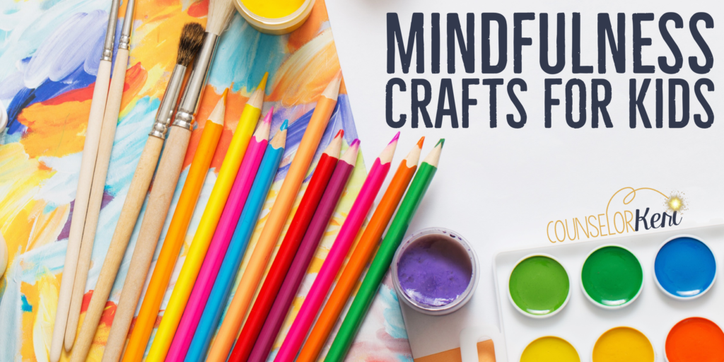 Mindfulness Crafts You Can Do At Home Counselor Keri